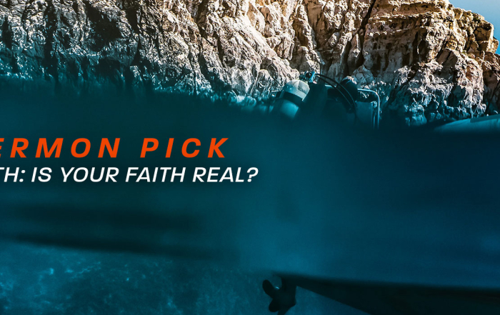 Sermon: Is Your Faith Real?